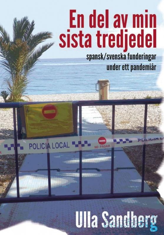 Författaren Ulla Sandberg har genomlevt pandemin i Almuñécar, på Costa Tropical.